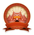 vintage circus badge and ribbon with big top vector image vector image