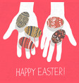 easter eggs in hands and happy easter greetings vector image vector image
