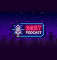 podcast neon sign best podcast design vector image vector image