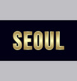 seoul city typography design greetings for vector image vector image