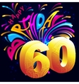 Fireworks Happy Birthday with a gold number 60 vector image vector image