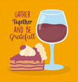 happy thanksgiving day sweet slice cake and wine vector image vector image