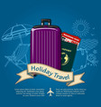 holiday travel poster travel or vacations concept vector image vector image