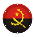 round metallic flag of angola with screw holes vector image vector image