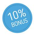 ten percent bonus advertising sticker vector image vector image