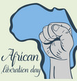 inscription african liberation day hands clenched vector image vector image
