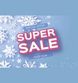 winter super sale banner merry christmas and vector image