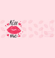 kiss me card romantic postcard with sexy vector image vector image