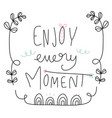 enjoy every moment word lettering vector image