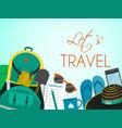 let s travel tourist backpack poster banner vector image vector image