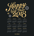 calendar happy new year 2018 black and gold vector image