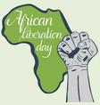inscription african liberation day hands clenched vector image