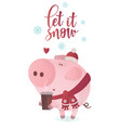 let it snow banner cute pig in a winter scarf vector image vector image
