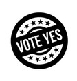 vote yes stamp on white vector image vector image
