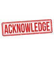 acknowledge sign or stamp vector image vector image