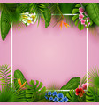 tropical leaves and flowers with empty frame vector image vector image
