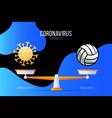 coronavirus or volleyball creative concept of vector image vector image