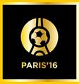 football or soccer france euro 2016 logos vector image