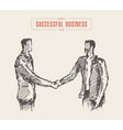business meeting handshake man sketch drawn vector image vector image