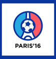football or soccer france euro 2016 logos vector image