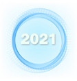 happy new year 2021 in circle blue wave and blue vector image