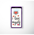 i love myself smartphone flat style as a template vector image vector image