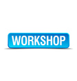 Workshop blue 3d realistic square isolated button vector image
