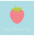 Happy Valentines Day Love card Strawberry and leaf vector image vector image