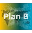 The word plan b on digital screen business vector image