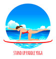 woman practicing sup yoga on a paddle board in the vector image vector image