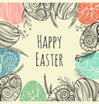 easter frame with easter eggs hand drawn vector image