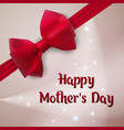 happy mothers day greeting card with red bow and vector image vector image