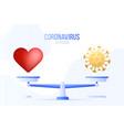 coronavirus or love creative concept scales vector image vector image