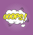 oops wording sound effect for comic speech bubble vector image vector image