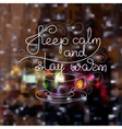 Cup handwritten words Keep calm and stay warm vector image