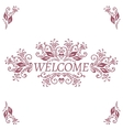 Floral pattern frame Welcome lettering vector image