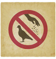 sign do not feed birds on vintage background vector image vector image