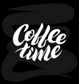 coffee time white lettering on a black vector image