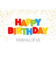 happy birthday inscription in multicolored vector image