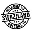 welcome to swaziland black stamp vector image vector image