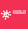 covid19-19 pandemic with virus logo on a colourful vector image vector image