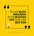 Inspirational motivational quote It can have vector image