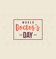 world doctor day card style collection vector image vector image