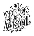 90 whole years being awesome vector image vector image