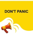 Megaphone with DONT PANIC announcement Flat style vector image