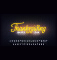 thanksgiving day neon lettering template for vector image vector image
