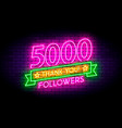 5000 5k followers neon sign on the wall vector image vector image