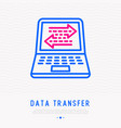 data transfer on laptop display thin line icon vector image vector image