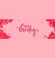 happy saint valentines day brush pen lettering vector image
