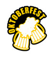 oktoberfest beer mugs clink logo drinking alcohol vector image